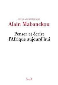 Alain Mabanckou - Penser et écrire l'Afrique aujourd'hui.