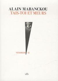 Alain Mabanckou - Tais-toi et meurs.
