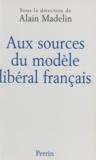Alain Madelin - Aux sources du modèle libéral français.