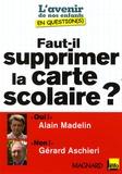Alain Madelin et Gérard Aschieri - Faut-il supprimer la carte scolaire ?.