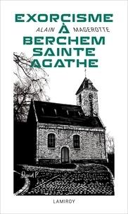 Alain Magerotte et David Peeters - Exorcisme à Berchem-Sainte-Agathe.