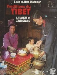 Alain Mahuzier et Louis Mahuzier - Ladakh, Zanskar : traditions du Tibet.