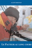 Alain Maignan - Le Facteur au long cours - 185 jours autour du monde sur un bateau de plaisance, en solitaire, sans escale et sans assistance.
