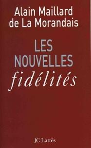 Alain Maillard de La Morandais - Les nouvelles fidélités.