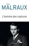 Alain Malraux - L'homme des ruptures - Libre parcours biographique.