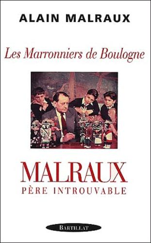 Alain Malraux - Les Marronniers de Boulogne - Malraux, père introuvable.