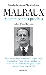Alain Malraux - Malraux raconté par ses proches.