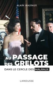 Téléchargements de manuels audio Passage des grelots, dans le cercle des Malraux 9782035979933 ePub en francais par Alain Malraux