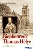 Alain Mantienne - Bienheureux Thomas Hélye - Un prêtre normand au Moyen Age.