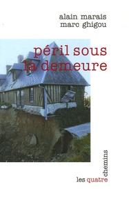Alain Marais et Marc Ghigou - Péril sous la demeure.