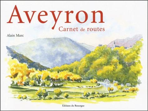 Alain Marc - Aveyron, carnet de routes.