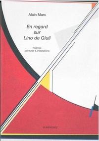 Alain Marc - En regard sur Lino de Giuli.
