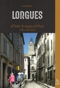 Alain Marcel - Lorgues, d'hier à aujourd'hui.