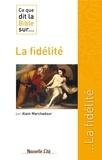 Alain Marchadour - Ce que dit la Bible sur... la fidélité.