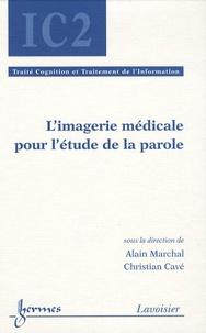 Alain Marchal et Christian Cavé - L'imagerie médicale pour l'étude de la parole.
