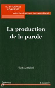 Alain Marchal - La production de parole.