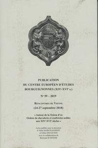 Alain Marchandisse et Gilles Docquier - Rencontre de Vienne (24-27 septembre 2018) - Autour de la Toison d'or. Ordre de chevalerie et confréries nobles aux XIVe XVIe siècles.