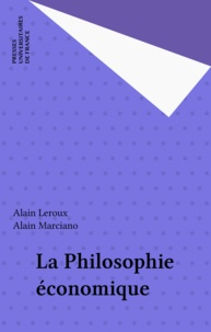 Alain Marciano et Alain Leroux - La philosophie économique.