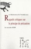 Alain Marciano et Bernard Tourrès - Regards critiques sur le principe de précaution - Le cas des OGM.