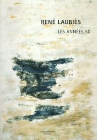 Alain Margaron - René Laubiès, les années 50.