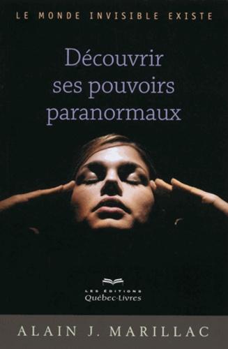 Alain Marillac - Découvrir ses pouvoirs paranormaux.