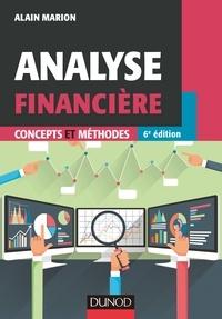 Alain Marion - Analyse financière - 6e éd - Concepts et méthodes.