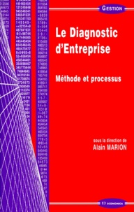 LE DIAGNOSTIC D'ENTREPRISE. Méthode et processus - Alain Marion |