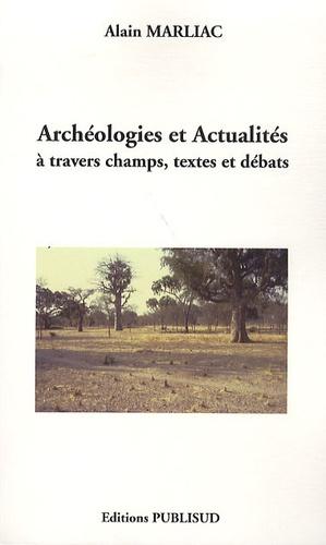 Alain Marliac - Archéologies et actualités à travers champs, textes et débats.