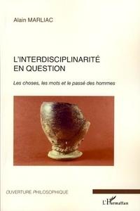 Alain Marliac - L'interdisciplinarité en question - Les choses, les mots et le passé des hommes.