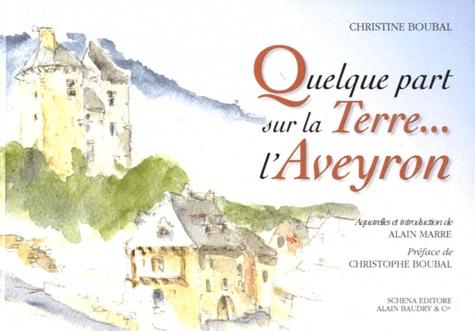 Alain Marre - Quelque part sur la Terre... l'Aveyron.