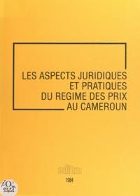 Alain Marsaudon - Les aspects juridiques et pratiques du régime des prix au Cameroun.