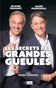 Les secrets des Grandes Gueules - Alain Marschall, Olivier Truchot - Format ePub - 9782809824353 - 12,99 €