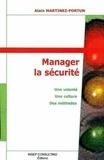 Alain Martinez-Fortun - Manager la sécurité - Une volonté, une culture, des méthodes.