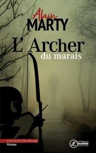 Alain Marty - L'archer du marais - roman policier.