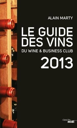 Alain Marty - Le guide des vins du wine & business club 2013.