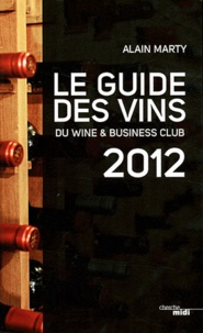 Alain Marty - Le guide des vins du Wine & Business Club.