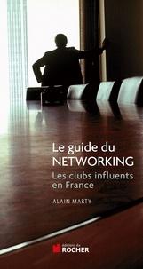 Alain Marty - Le guide du Networking - Les clubs influents de France.