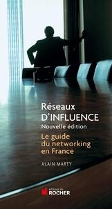 Alain Marty - Réseaux d'influence - Le guide du networking en France.