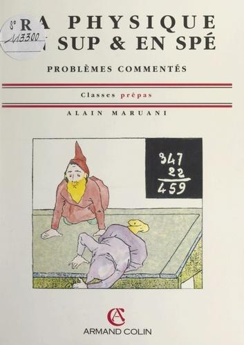La physique en Sup. & en Spé.. Problèmes commentés. Classes prépas
