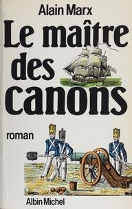 Alain Marx - Le Maître des canons.