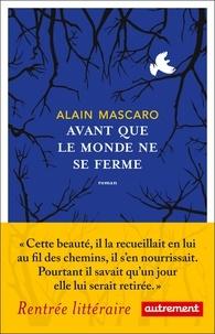 Alain Mascaro - Avant que le monde ne se ferme.