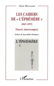 """Alain Mascarou - Les cahiers de """"l'Ephémère"""" 1967-1972 - Tracés interrompus."""