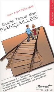 Guide Totus des fiançailles- En route vers le sacrement de mariage - Alain Matteeuws |