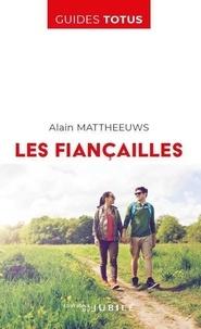 Alain Mattheeuws - Les fiançailles - En route vers le sacrement de mariage.