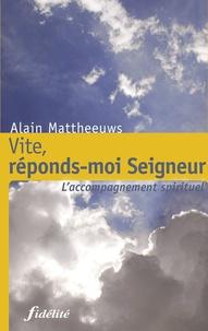 Alain Mattheeuws - Vite, réponds moi Seigneur.