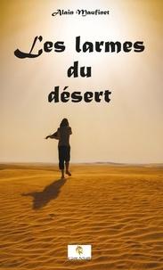 Alain Maufinet - Les larmes du désert.