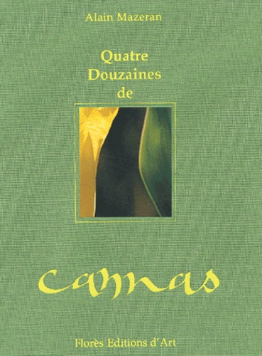 Alain Mazeran - Quatre douzaines de cannas.
