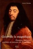 Alain Mazère - Gourville le magnifique - Financier, diplomate, confident des puissants du Grand Siècle.