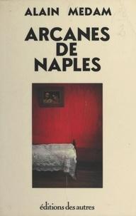 Alain Médam - Arcanes de Naples.
