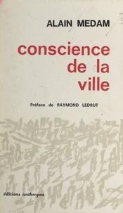 Alain Médam et Raymond Ledrut - Conscience de la ville.